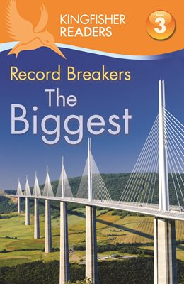 Kingfisher Readers: Record Breakers - The Biggest (Level 3: Reading Alone with Some Help)